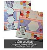 CLASS 0704 - Scrapbook Sunday - Hexagons