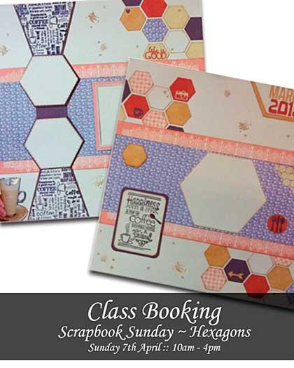CLASS 0704 - Scrapbook Sunday - Hexagons