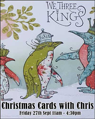 CLASS 2709 - Christmas Cards with Chris - Friday 27th Sept 2019