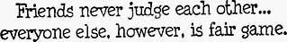 Friends judge