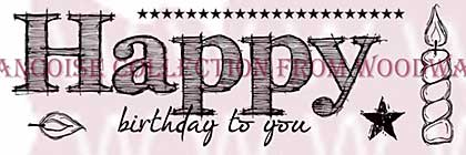 SO: Happy Birthday To You - Woodware Clear Magic Stamps