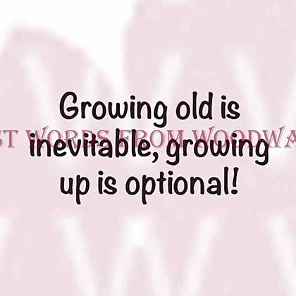 Growing Old Is Inevitable - Woodware Clear Magic Stamps