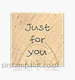 Rubber Stamp Tapestry Sentiments - Block Stamp - Just For You