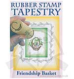 Rubber Stamp Tapestry - Friendship Basket Set