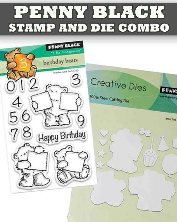 Penny Black Combos - Birthday Bears
