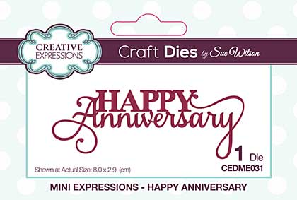 Mini Expressions Collection Happy Anniversary Craft Die