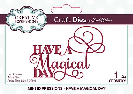 Creative Expressions Sue Wilson Mini Expressions Have a Magical Day Craft Die [SW2001]