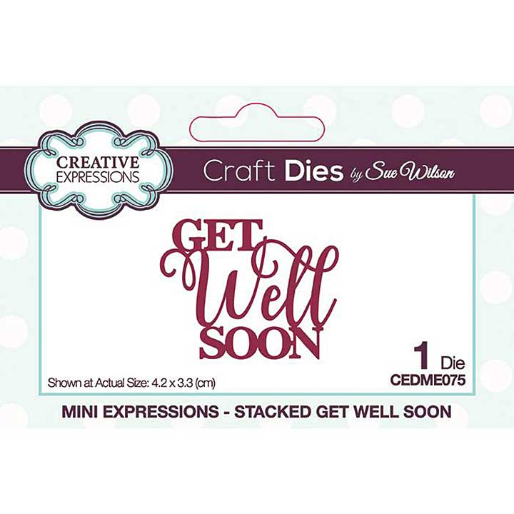 Creative Expressions Sue Wilson Mini Expressions Stacked Get Well Soon Craft Die