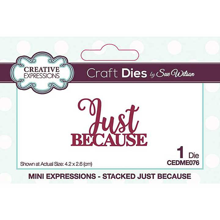 Creative Expressions Sue Wilson Mini Expressions Stacked Just Because Craft Die