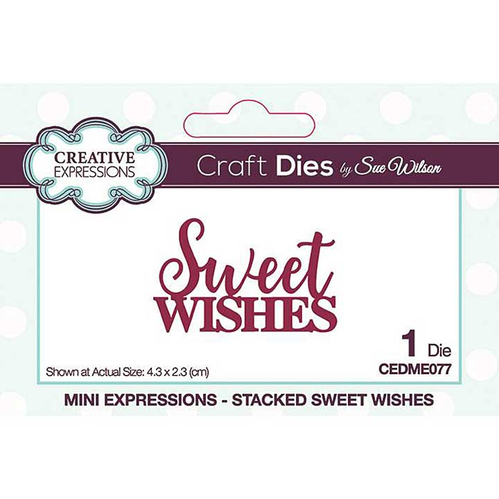 Creative Expressions Sue Wilson Mini Expressions Stacked Sweet Wishes Craft Die