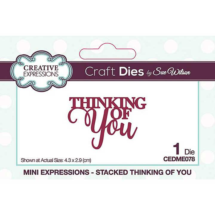 Creative Expressions Sue Wilson Mini Expressions Stacked Thinking of You Craft Die