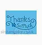 Singlz Embossing Folder - Phrase Thanks So Much [S]