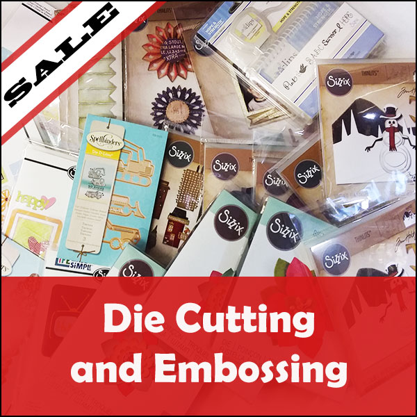 SALE Die Cutting and Embossing